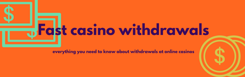 Read more here about casinos with fast cashouts.