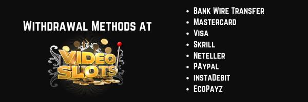 withdrawal methods videoslots casino